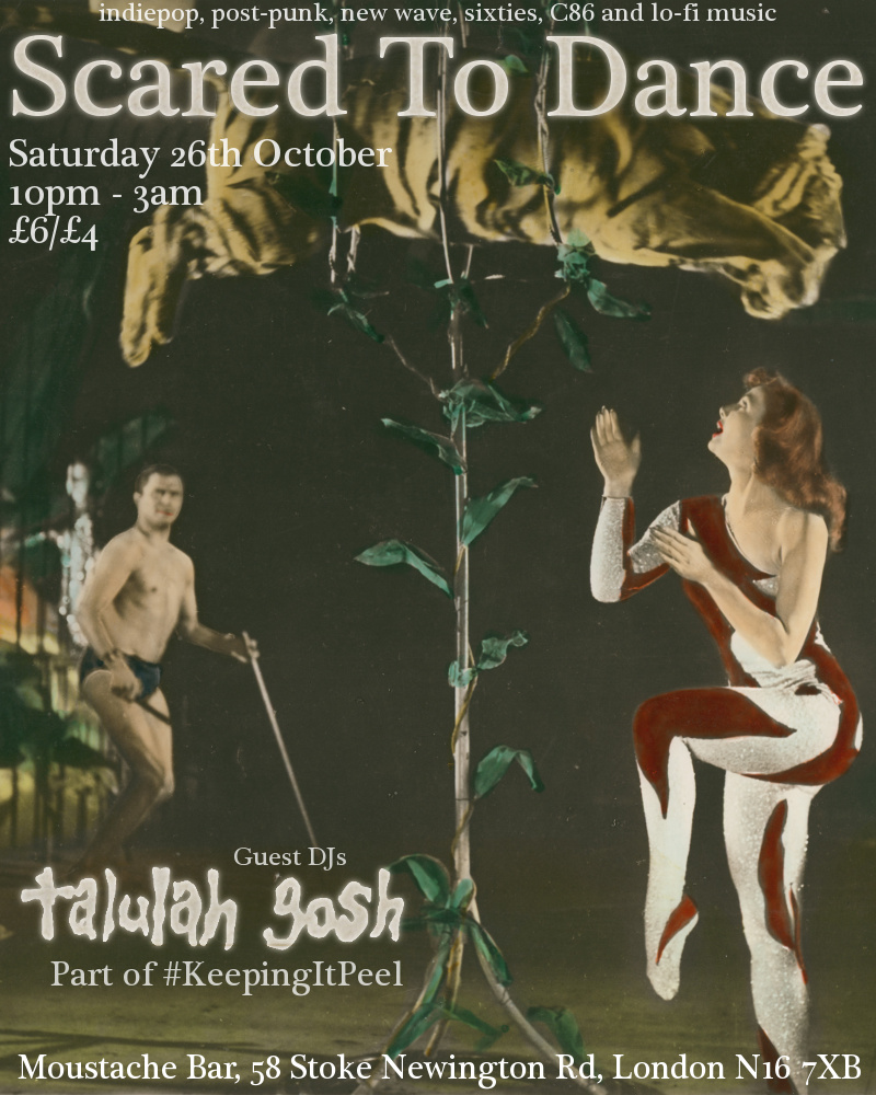 TALULAH GOSH & PAT NEVIN DJ ON SAT 26TH OCT